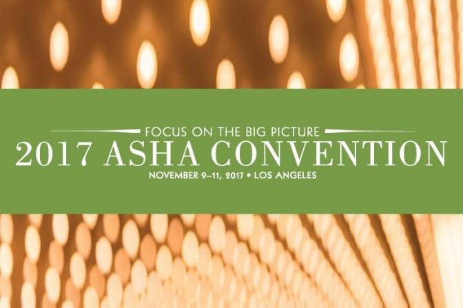 ASHA 2017: Come See Me!
